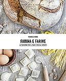 Farina e farine. Le passione per il pane e per gli impasti...