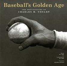 Baseball's Golden Age: The Photographs of Charles M. Conlon