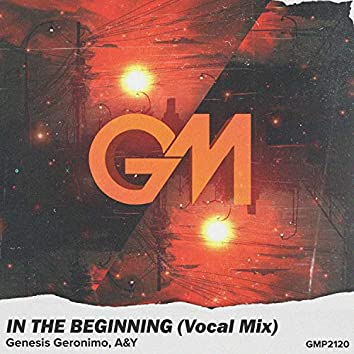 In The Beginning (Vocal Mix)