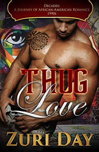 Thug Love (Decades: A Journey Of African-American Romance Book 10) by [Zuri Day]