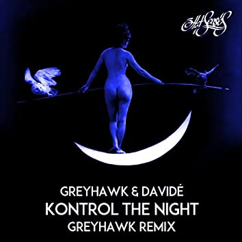 Kontrol the Night (Greyhawk Remix)