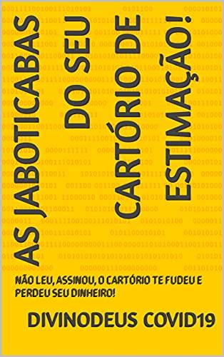 AS JABOTICABAS DO SEU CARTÓRIO DE ESTIMAÇÃO!: NÃO LEU, ASSINOU, O CARTÓRIO TE FUDEU E PERDEU SEU DINHEIRO!