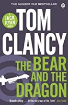The Bear and the Dragon by Clancy, Tom (2013) Paperback