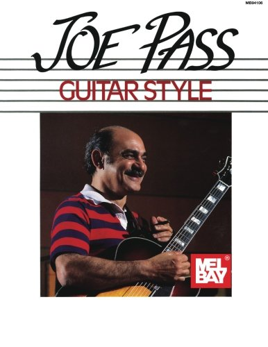 Joe Pass Guitar Style (Mel Bay Presents)