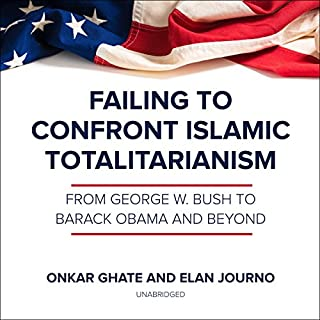 Failing to Confront Islamic Totalitarianism                   Written by:                                                                                                                                 Onkar Ghate,                                                                                        Elan Journo                               Narrated by:                                                                                                                                 Chris Abell                      Length: 6 hrs and 6 mins     Not rated yet     Overall 0.0