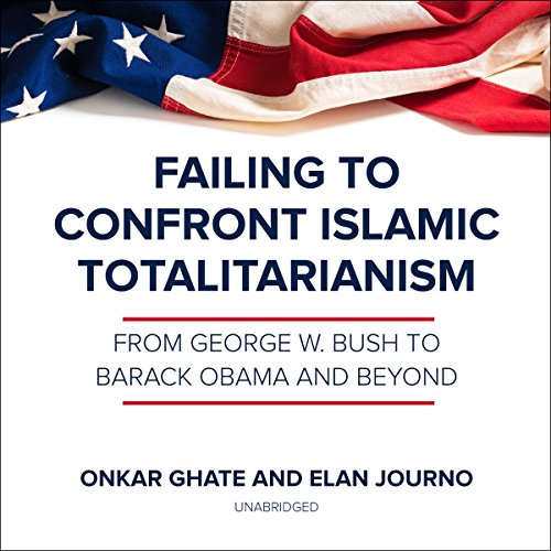 Failing to Confront Islamic Totalitarianism audiobook cover art