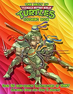 THE BEST OF Teenage Mutant Ninja Turtles Coloring Book: Over 50 high-quality Illustrations of TMNT, Coloring Book for Kids & Adults