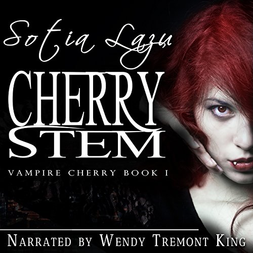 Cherry Stem     Vampire Cherry, Book 1              By:                                                                                                                                 Sotia Lazu                               Narrated by:                                                                                                                                 Wendy Tremont King                      Length: 8 hrs and 12 mins     39 ratings     Overall 4.2