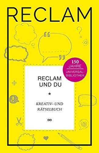 Reclam und Du: Kreativ- und Rätselbuch. Jubiläumsausgabe (Jubiläumsausgabe UB)