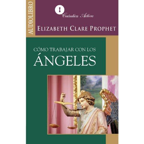 Cómo trabajar con los ángeles [How to Work with Angels] audiobook cover art