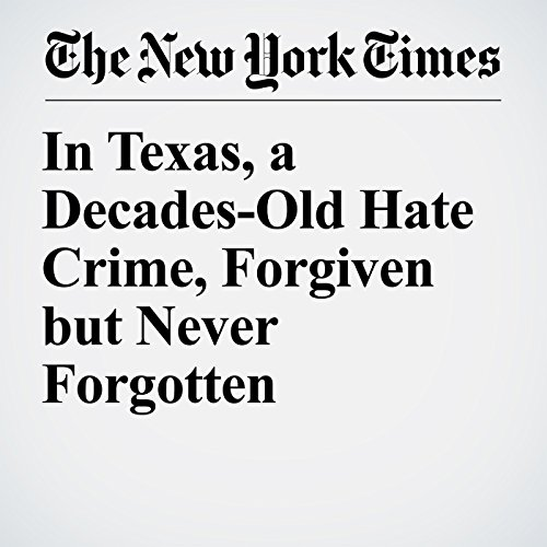 In Texas, a Decades-Old Hate Crime, Forgiven but Never Forgotten copertina
