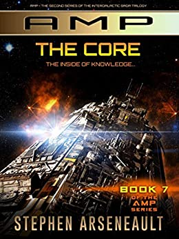 AMP The Core: (Book 7) by [Stephen Arseneault]