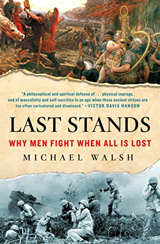 Last Stands: Why Men Fight When All…