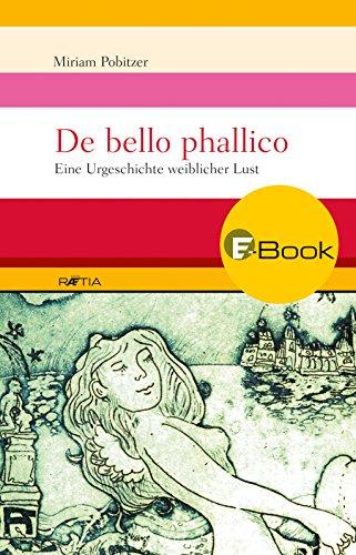 De bello phallico: Eine Urgeschichte weiblicher Lust