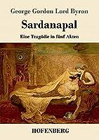 Sardanapal: Eine Tragoedie in fuenf Akten