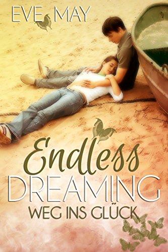 Endless Dreaming: Weg ins Glück (Endless-Reihe 1)