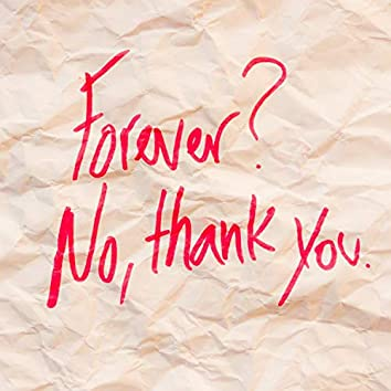 Forever? No, Thank You