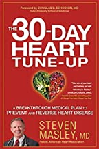 M.D. Steven Masley: The 30-Day Heart Tune-Up : A Breakthrough Medical Plan to Prevent and Reverse Heart Disease (Hardcover); 2014 Edition