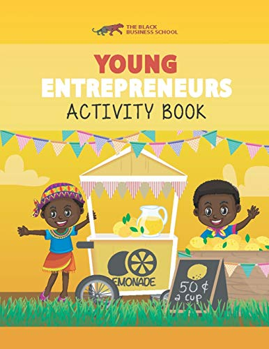 Young Entrepreneurs Activity Book: Black Millionaires Of Tomorrow