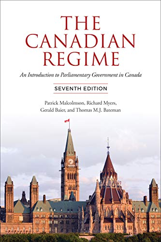Compare Textbook Prices for The Canadian Regime: An Introduction to Parliamentary Government in Canada, Seventh Edition 7th Edition ISBN 9781487525378 by Malcolmson, Patrick,Myers, Richard,Baier, Gerald,Bateman, Tom