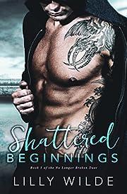 Shattered Beginnings (No Longer Broken Duet Book 1)