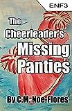 The Cheerleader's Missing Panties (ENF Book 3)