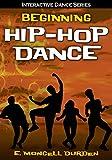 Beginning Hip-Hop Dance (Interactive Dance Series)
