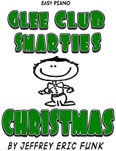 Glee Club Smarties Christmas Easy Piano (Easy Piano Series Book 7)