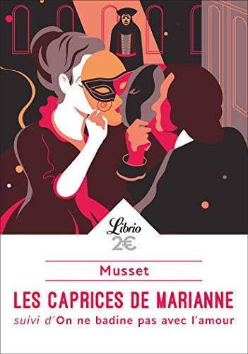 Les caprices de Marianne : Suivi d'On ne badine pas avec l'amour (Théâtre)