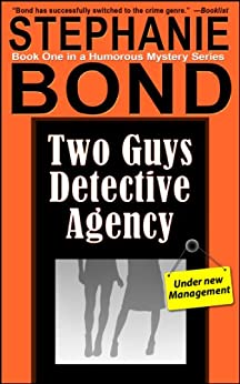 Two Guys Detective Agency: a humorous mystery by [Stephanie Bond]