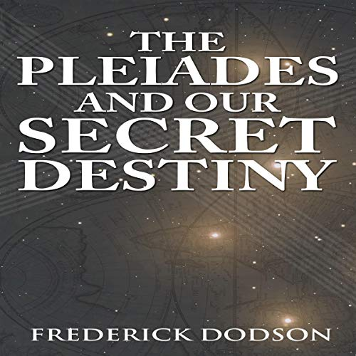 The Pleiades and Our Secret Destiny cover art
