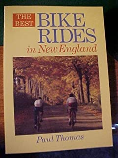 The best bike rides in New England by Paul D Thomas (1990-05-03)
