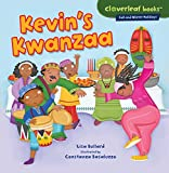 Kevin s Kwanzaa (Cloverleaf Books ™ ― Fall and Winter Holidays)