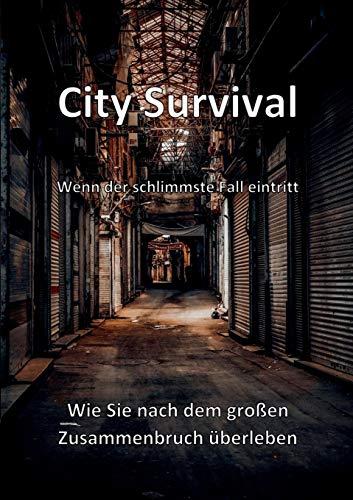 City Survival: Wie Sie nach dem großen Zusammenbruch überleben