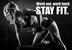 Work out, work hard, stay fit