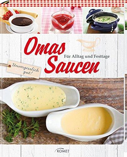 Omas Saucen: Für Alltag und Festtage
