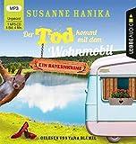 Der Tod kommt mit dem Wohnmobil: Sofia und die Hirschgrund-Morde - Bayernkrimi Teil 1. Ungekürzt. - Susanne Hanika