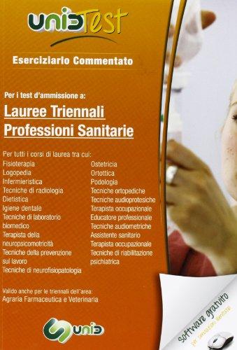 UnidTest 2. Eserciziario commentato per professioni sanitarie. Per i test d'ammissione a lauree triennali professioni sanitarie. Con software di simulazione