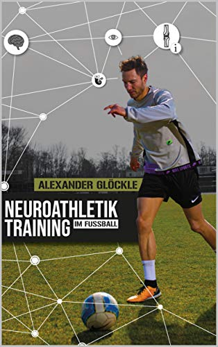 Neuroathletiktraining im Fußball: Effektives Fußballtraining für Jung und Alt