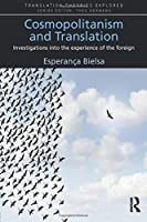 Cosmopolitanism and Translation (Translation Theories Explored)