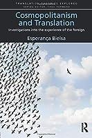 Cosmopolitanism and Translation (Translation Theories Explored)
