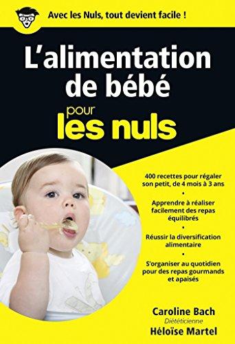 L'alimentation de bébé Pour les Nuls