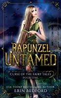 Rapunzel Untamed (Curse of the Fairy Tales)