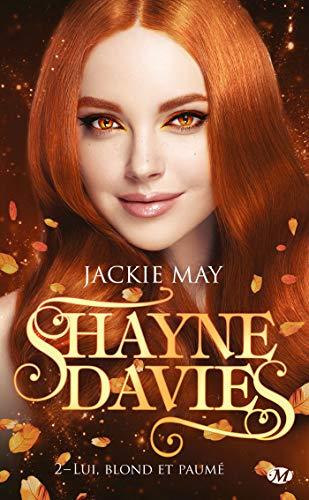 Shayne Davies, T2 : Lui, blond et paumé