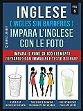 inglese ( ingles sin barreras ) impara l'inglese con le foto (vol 6): impara il nome di 100 elementi (bevande) con immagini e testo bilingue (foreign language learning guides)