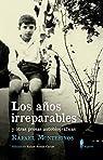 Los años irreparables y otras prosas autobiográficas: y otras prosas autobiográficas par Montesinos