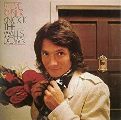 Steve Kipner / Knock The Walls Down