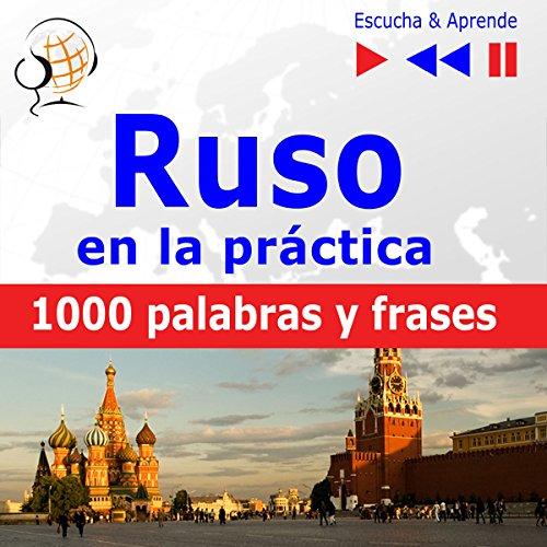 Ruso en la práctica: 1000 palabras y frases básicas (Escucha & Aprende) audiobook cover art