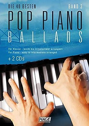 pdf Pop Piano Ballads 3 + 2 CDs: Die 40 besten Pop Piano Ballads - leicht bis mittelschwer arrangiert by Helmut Hage PDF Reading PDF