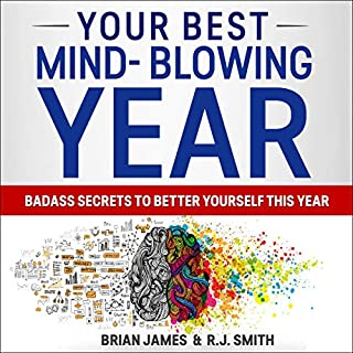 Your Best Mind-Blowing Year: Badass Secrets to Better Yourself This Year cover art